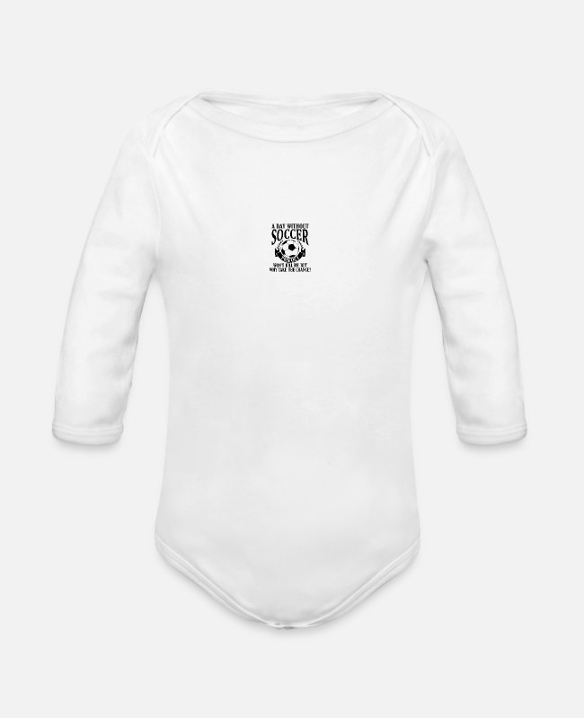 Day Of Prayer And Repentance Baby One Pieces - A Day without Soccer Wont kill me but - Organic Long-Sleeved Baby Bodysuit white