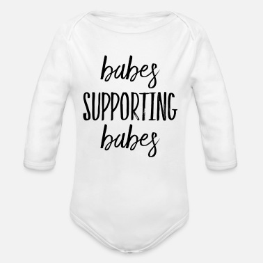 Babes Supporting Babes - Organic Long-Sleeved Baby Bodysuit