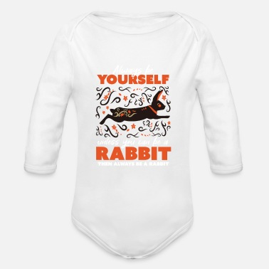 Self-confidence Always be yourself, animal rabbit ornament - Organic Long-Sleeved Baby Bodysuit