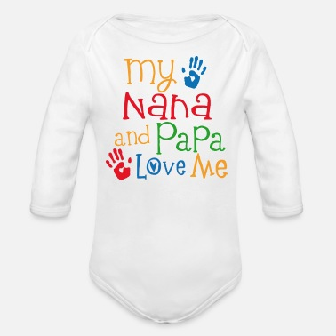 Nana Nana And Papa Love Me Grandchild - Organic Long Sleeve Baby Bodysuit
