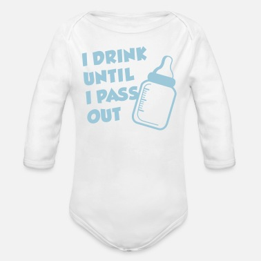 Out I Drink Until I Pass Out - Organic Long-Sleeved Baby Bodysuit