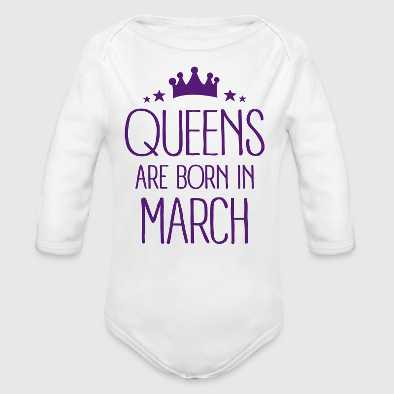 Queens Are Born In March - Organic Long Sleeve Baby Bodysuit