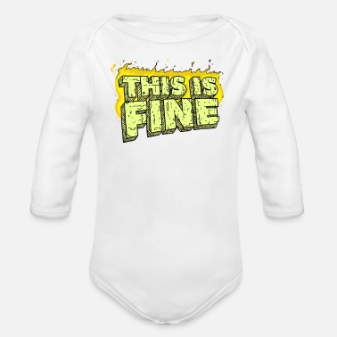 Fine This Is Fine - Organic Long Sleeve Baby Bodysuit