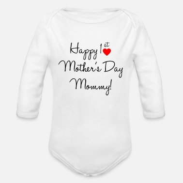 Mothers Happy 1st mothers Day Mommy - Organic Long-Sleeved Baby Bodysuit