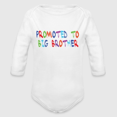 Promoted to big brother. - Organic Long Sleeve Baby Bodysuit
