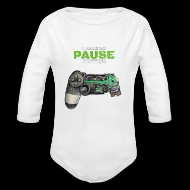 I have no Pause Button Gamer - Long Sleeve Baby Bodysuit