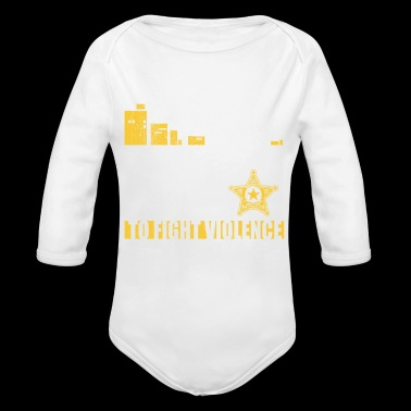 People Sleep Peaceably Only Because Tough Men Stand Ready To Fight Violence On Their Behalf Deputy S - Long Sleeve Baby Bodysuit