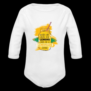 When Life Gives You Lemons Open Up Lemonade Stand - Organic Long Sleeve Baby Bodysuit