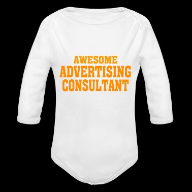 This is what an awesome ADVERTISING CONSULTANT lo - Organic Long Sleeve Baby Bodysuit