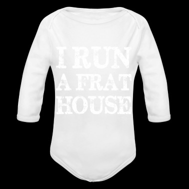 I Run A Frat House Mothers Day - Long Sleeve Baby Bodysuit