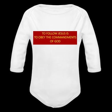 To follow Jesus is to obey the commandments of God - Long Sleeve Baby Bodysuit