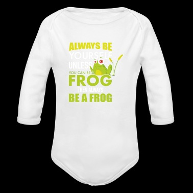 Always be a frog if you can - Long Sleeve Baby Bodysuit