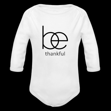 Be thankful,Christian Bible Quote - Long Sleeve Baby Bodysuit
