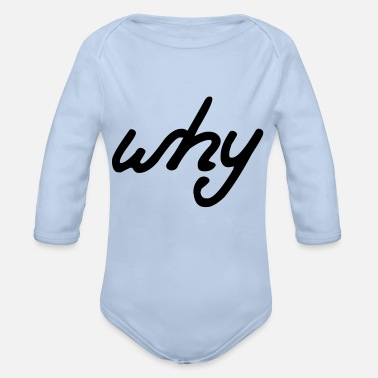 why? - Organic Long-Sleeved Baby Bodysuit