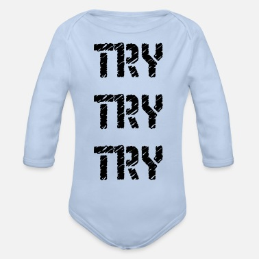 Try try try try - Organic Long-Sleeved Baby Bodysuit
