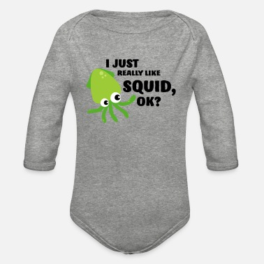 Squid I Just really Like Squid Okay - Organic Long-Sleeved Baby Bodysuit