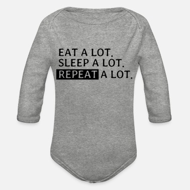 Lot eat a lot sleep a lot repeat a lot - Organic Long-Sleeved Baby Bodysuit
