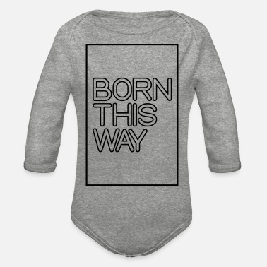 Born This Way - Organic Long-Sleeved Baby Bodysuit