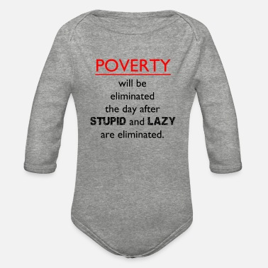 Poverty POVERTY WILL BE ELIMINATED - Organic Long-Sleeved Baby Bodysuit