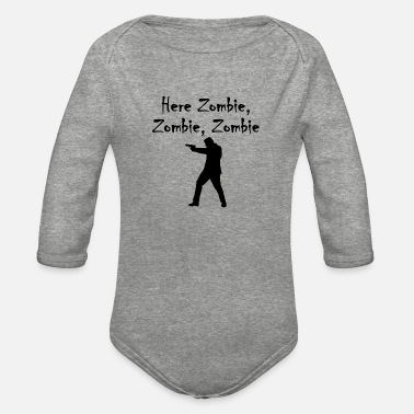 Zombies Here Zombie Zombie Zombie - Organic Long-Sleeved Baby Bodysuit