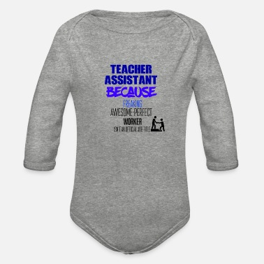 Teacher Assistant Teacher Assistant - Organic Long-Sleeved Baby Bodysuit