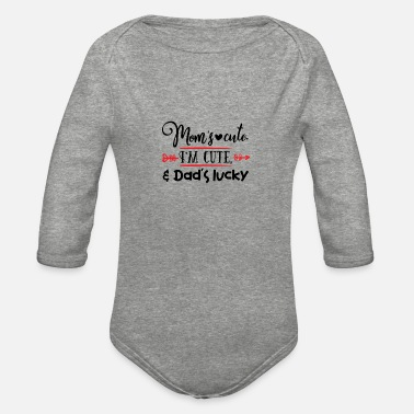 Mama S Favorite Daughter Mom s cute I m cute Dad s lucky 11 - Organic Long-Sleeved Baby Bodysuit