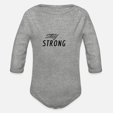STAY STRONG - Organic Long-Sleeved Baby Bodysuit