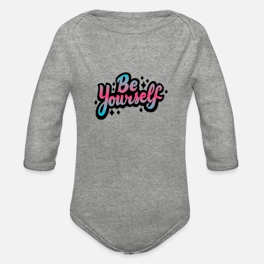 Yourself Be Yourself - Organic Long-Sleeved Baby Bodysuit
