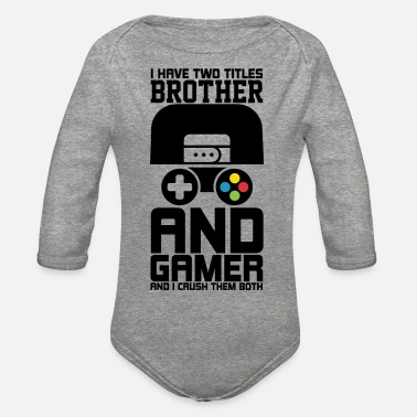 Fun Facts I Have Two Titles Sister And Gamer - Organic Long-Sleeved Baby Bodysuit
