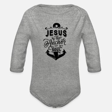 Anchorage Jesus is the anchor of my soul - Organic Long-Sleeved Baby Bodysuit