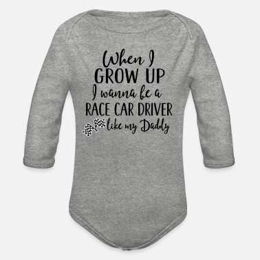 Race Future Race Car Driver Like Daddy - Organic Long-Sleeved Baby Bodysuit