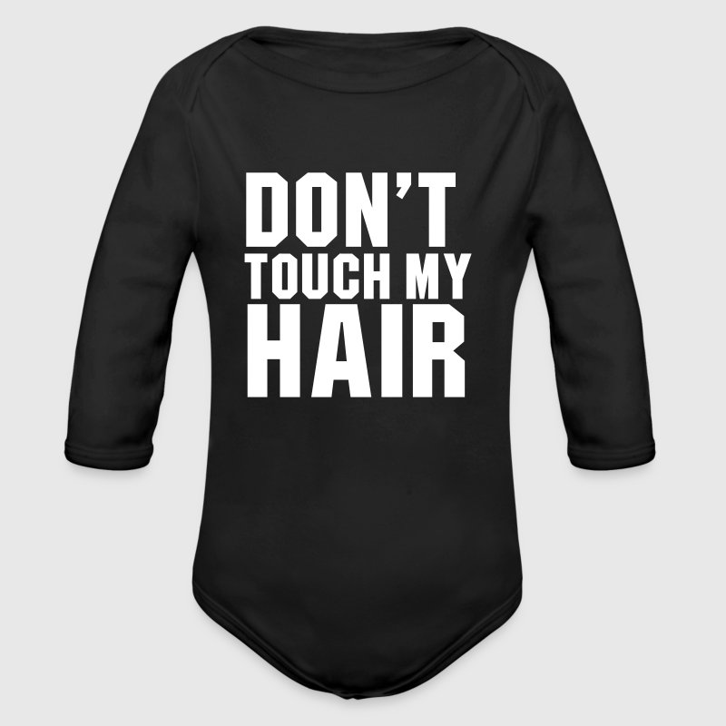 Don't touch my hair - Long Sleeve Baby Bodysuit