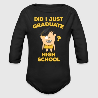 High School Graduation 2018 Funny Graduate - Organic Long Sleeve Baby Bodysuit