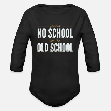 Old School There's No School Like the Old School - Organic Long Sleeve Baby Bodysuit