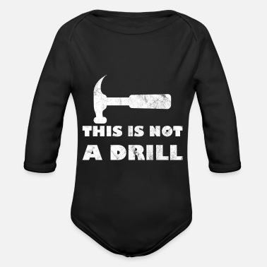 Drill This Is Not A Drill - Organic Long-Sleeved Baby Bodysuit