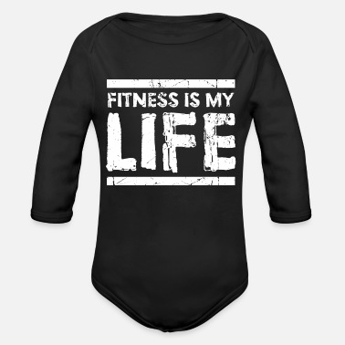 Fitness Center Fitness Is My Life - Organic Long-Sleeved Baby Bodysuit