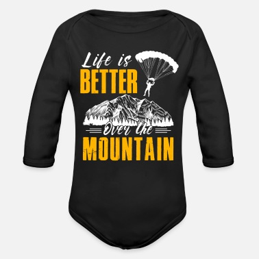 Extreme Spor Life Is Better Over The Mountains Paraglide - Organic Long-Sleeved Baby Bodysuit