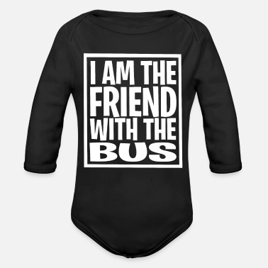 THE FRIEND WITH THE BUS PRESENT IDEA FOR BUS OWNER - Organic Long-Sleeved Baby Bodysuit