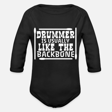 Destroy Rock Band Drummer is usually like the Back bone - Organic Long-Sleeved Baby Bodysuit