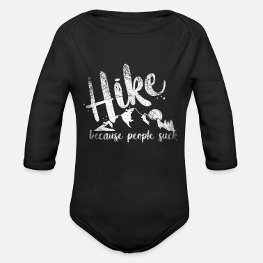 Funny Hiking Hike Hiker Hiking saying Hiking Hike Funny - Organic Long-Sleeved Baby Bodysuit