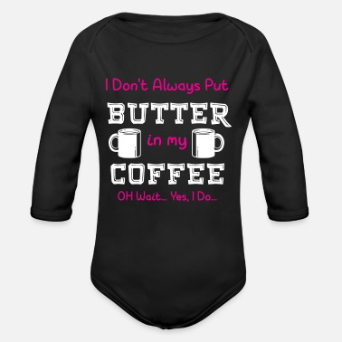Diet Funny Ketoginic Diet Butter Coffee Keto Diet - Organic Long-Sleeved Baby Bodysuit
