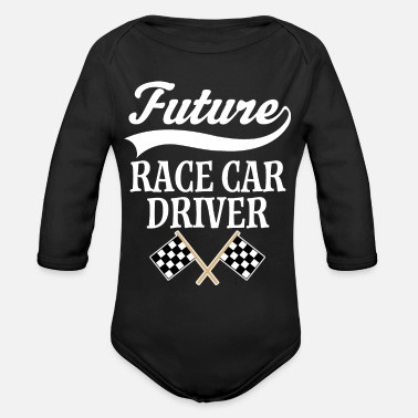 Racing Car Future Race Car Driver Racing - Organic Long-Sleeved Baby Bodysuit