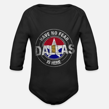 Dallas Have No Fear Dallas Is Here - Organic Long-Sleeved Baby Bodysuit