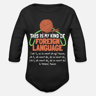 Foreign Language Foreign Language Crochet Knitting T Shirt - Organic Long-Sleeved Baby Bodysuit