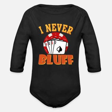 Bluff I Never Bluff - Organic Long-Sleeved Baby Bodysuit