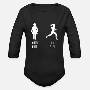 Slut your wife my wife running - Organic Long-Sleeved Baby Bodysuit