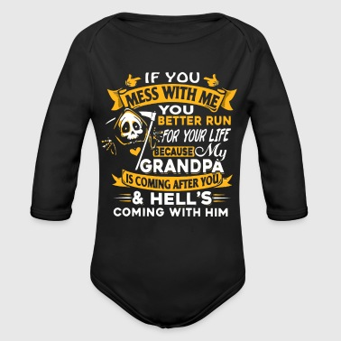 If you mess with me you better run for your life - Organic Long Sleeve Baby Bodysuit