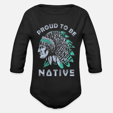 Proud Native American PROUD TO BE NATIVE AMERICAN - Organic Long-Sleeved Baby Bodysuit