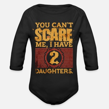 You Can t Scare Me I Have 2 Daughters Fathers Day - Organic Long-Sleeved Baby Bodysuit