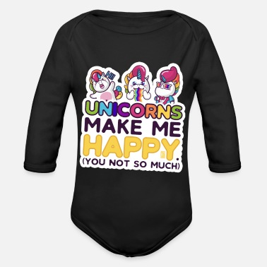 Cute Funny Unicorns Make Me Happy You Not So Much - Organic Long-Sleeved Baby Bodysuit